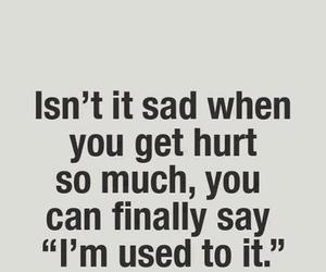 sad, hurt, and quotes image