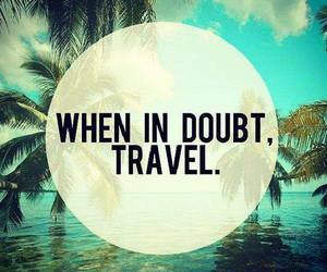 travel, quote, and doubt image