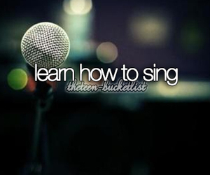 sing, bucket list, and learn image