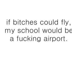 bitch, school, and airport image