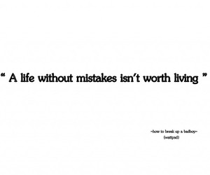 life, living, and mistakes image