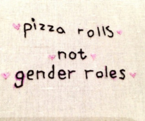 pizza, quote, and gender roles image