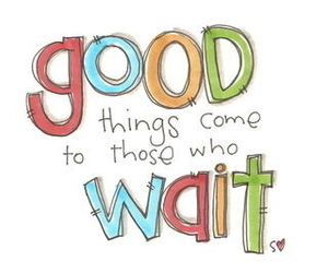 quotes, good, and wait image