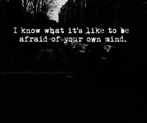 mind, afraid, and quote image