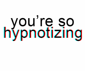hypnotize, quote, and text image