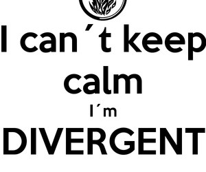 keep calm, divergent, and i'm divergent image