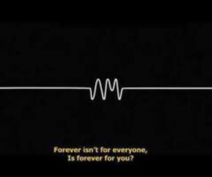 arctic monkeys, forever, and quote image