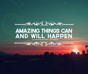 quote, amazing, and happen image