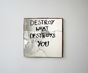 destroy, you, and quotes and sayings image