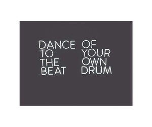 dance, drum, and quote image