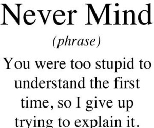 quote, never mind, and stupid image