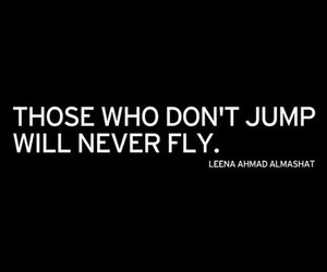 quotes, fly, and jump image