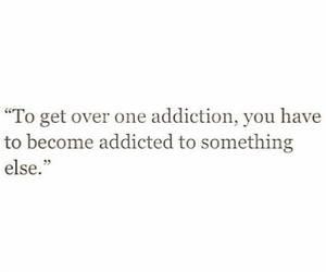 quotes, addiction, and true image