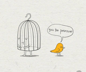 bird, possessive, and cage image