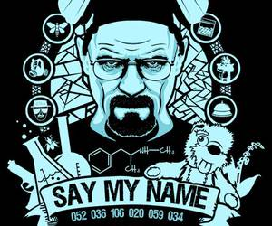 breaking bad, say my name, and walter white image