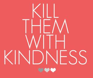 quote, kindness, and kill image