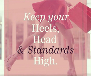 heels, standards, and quote image