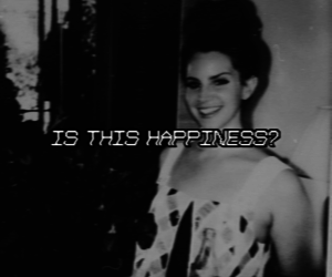 lana del rey, happiness, and black and white image
