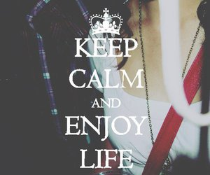 life, keep calm, and enjoy image