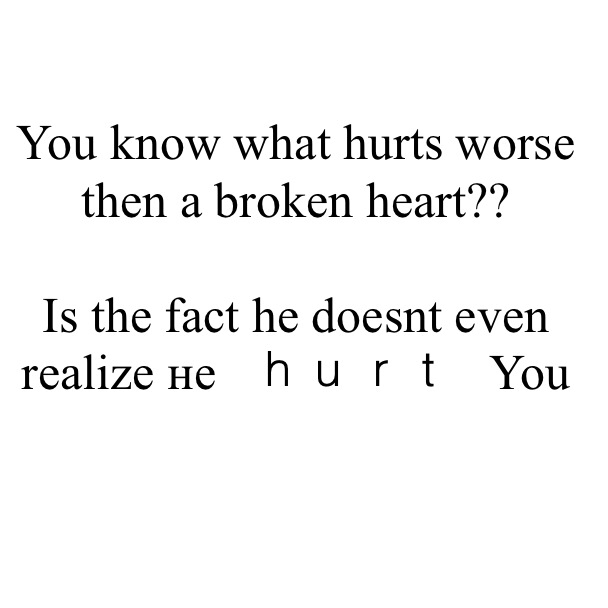 He Hurt Me And Doesn T Care