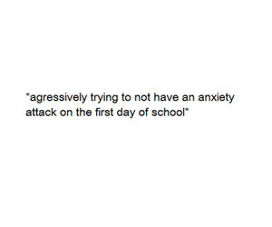 first day of school, back to school, and anxiety attack image