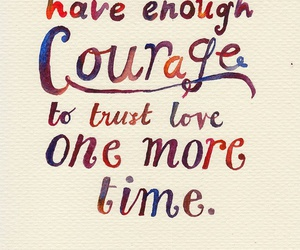 love, courage, and quotes image
