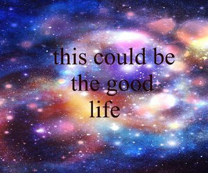 good, life, and text image
