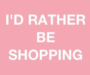shopping, pink, and quotes image