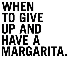 give up, margarita, and quote image