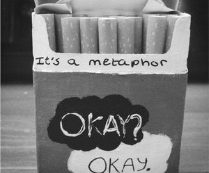 fault in our stars, okay? okay., and it's a metaphor image