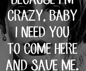baby, crazy, and need you image
