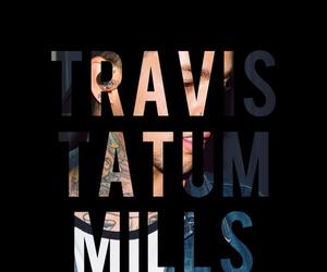 travis, t.mills, and mills image
