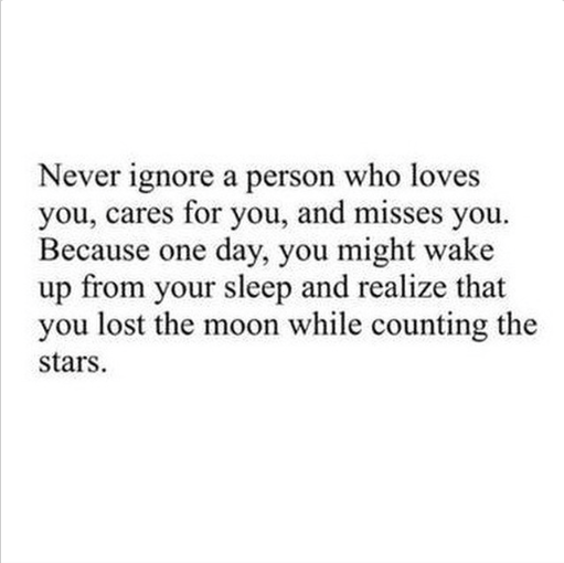 Never ignore the person who loves you