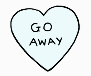 go away, heart, and quote image