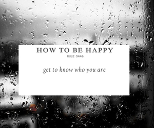 rain, how to be happy, and get to know who you are image