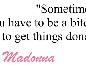 madonna, quote, and bitch image