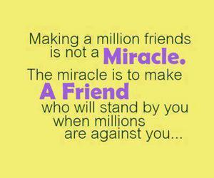 friends, miracle, and quotes image