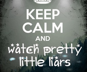 keep calm and pretty little liars image