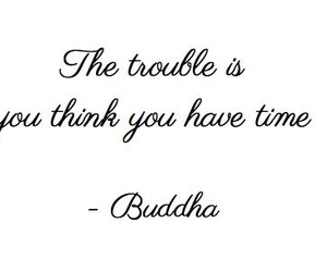 Buddha, quote, and time image