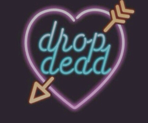 drop dead, heart, and neon image