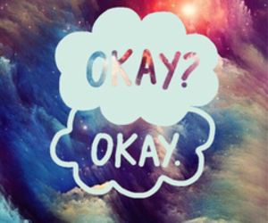 okay, okay?, and colpa delle stelle image
