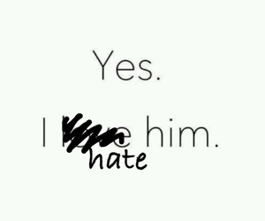 hate, him, and no image