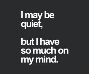 quiet, mind, and quotes image