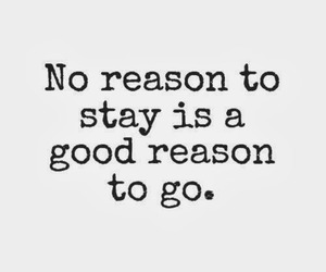 quote, stay, and go image