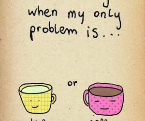 tea, coffee, and problem image