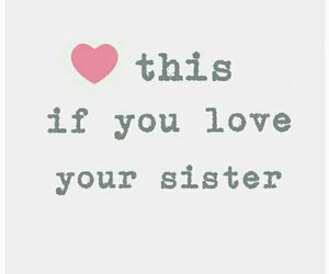 sister, love, and this image