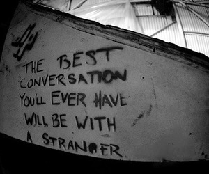 quotes, stranger, and conversation image