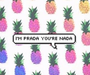 Prada, pineapple, and nada image