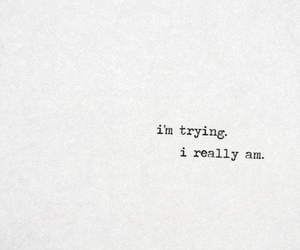 quotes, trying, and sad image