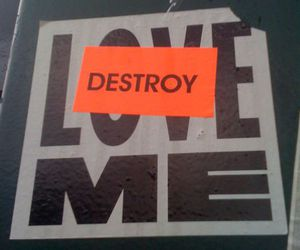 destroy, love me, and why image